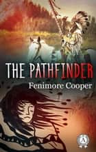 The pathfinder eBook by James Fenimore Cooper