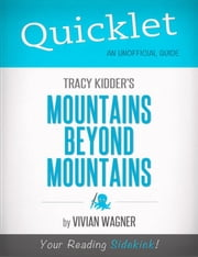Quicklet on Tracy Kidder's Mountains Beyond Mountains ebook by Vivian  Wagner