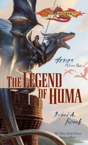 The Legend of Huma - Heroes, Book 1 ebook by Richard Knaak