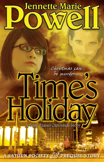 Time's Holiday - A Time Travel Christmas Story ebook by Jennette Marie Powell