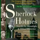 Murder by Moonlight and Other Mysteries - New Adventures of Sherlock Holmes Volumes 19-24 audiobook by Anthony Boucher, Denis Green