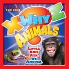 TIME For Kids X-WHY-Z Animals ebook by Editors of TIME For Kids Magazine