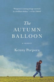 The Autumn Balloon ebook by Kenny Porpora