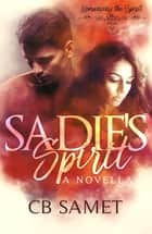 Sadie's Spirit - a novella eBook by CB Samet