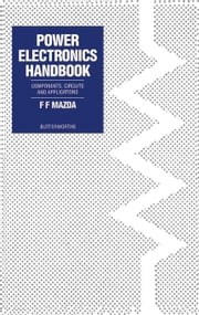 Power Electronics Handbook: Components, Circuits and Applications ebook by Mazda, F. F.