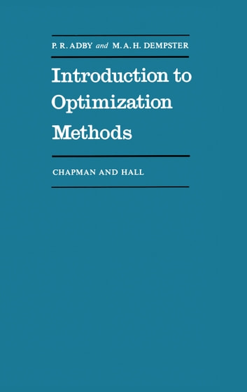 Introduction to Optimization Methods ebook by P. Adby