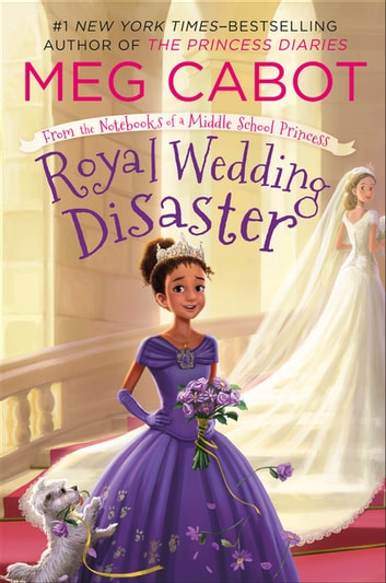 Royal Wedding Disaster: From the Notebooks of a Middle School Princess ebook by Meg Cabot