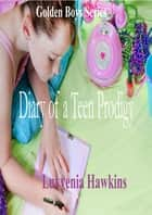 Diary of a Teen Prodigy: The College Life ebook by Luvvenia Hawkins