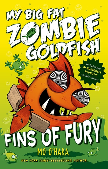 Fins of Fury: My Big Fat Zombie Goldfish ebook by Mo O'Hara