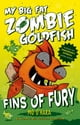 Fins of Fury: My Big Fat Zombie Goldfish ebook by Mo O'Hara,Marek Jagucki
