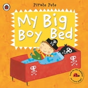 My Big Boy Bed: A Pirate Pete book ebook by Amanda Li
