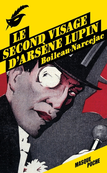 Le second visage d'Arsène Lupin ebook by Boileau-Narcejac