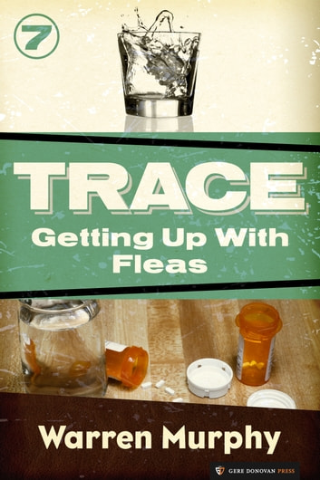 Getting Up With Fleas - Trace #7 ebook by Warren Murphy