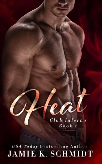 Heat - The Club Inferno Series, #1 ebook by Jamie K. Schmidt