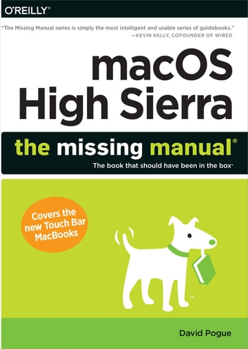 Macos high sierra the missing manual ebook by david pogue macos high sierra the missing manual the book that should have been in the fandeluxe Choice Image