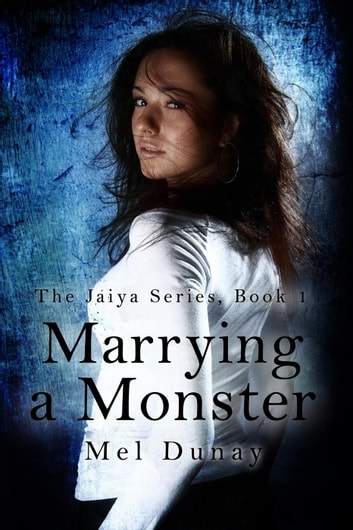Marrying A Monster - The Jaiya Series, #1 ebook by Mel Dunay