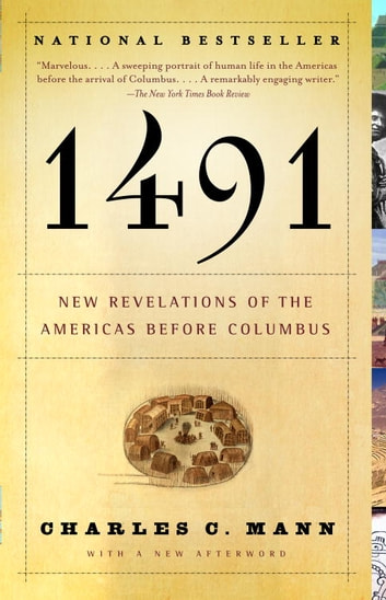 1491 (Second Edition) - New Revelations of the Americas Before Columbus ebook by Charles C. Mann