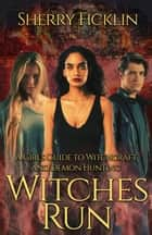 Witches Run eBook by Sherry Ficklin
