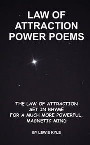 Law of Attraction Power Poems ebook by Lewis Kyle