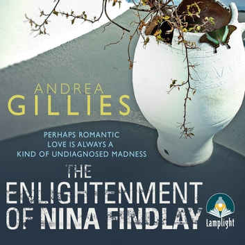 The Enlightenment of Nina Findlay audiobook by Andrea Gillies