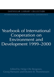Yearbook of International Cooperation on Environment and Development 1999-2000 ebook by Helge Ole Bergesen,Georg Parmann,Oystein B. Thommessen