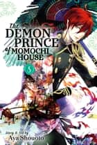 The Demon Prince of Momochi House, Vol. 5 ebook by Aya Shouoto