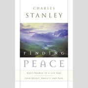 Finding Peace - God's Promise of a Life Free from Regret, Anxiety, and Fear audiobook by Charles Stanley