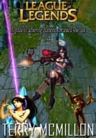 League of Legends Guide: A Guide to Achieving Diamond in 5v5 Ranked Solo Que Season 3 ebook by Terry Mcmillon