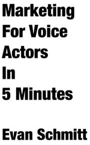 Marketing for Voice Actors in Five Minutes ebook by Kobo.Web.Store.Products.Fields.ContributorFieldViewModel