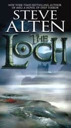 The Loch ebook by Steve Alten