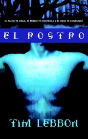 El rostro ebook by Tim Lebbon