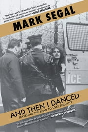 And Then I Danced - Traveling the Road to LGBT Equality ebook by Mark Segal