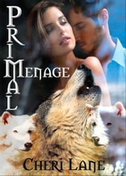 Primal Menage ebook by Cheri Lane