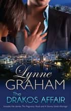 The Drakos Affair - 2 Book Box Set ebook by Lynne Graham