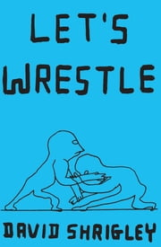 Let's Wrestle ebook by David Shrigley