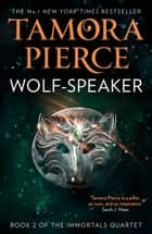 Wolf-Speaker (The Immortals, Book 2) ebook by Tamora Pierce
