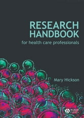 Research Handbook for Health Care Professionals ebook by Mary Hickson