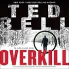 Overkill - An Alex Hawke Novel luisterboek by Ted Bell