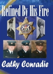 Refined By His Fire ebook by Cathy Conradie