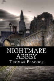 Nightmare Abbey ebook by Thomas Love Peacock