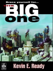 The Big One ebook by Kevin E. Ready
