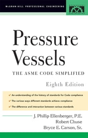 Pressure Vessels - ASME Code Simplified ebook by Phillip Ellenberger