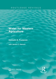 Water for Western Agriculture ebook by Kenneth D. Frederick