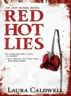 Red Hot Lies ebook by Laura Caldwell