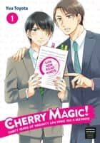 Cherry Magic! Thirty Years of Virginity Can Make You a Wizard?! 01 ebook by Yuu Toyota