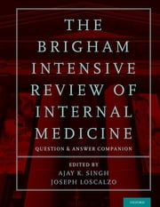 The Brigham Intensive Review of Internal Medicine Question and Answer Companion ebook by Ajay K. Singh,Joseph Loscalzo