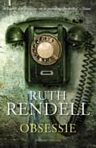 Obsessie ebook by Ruth Rendell