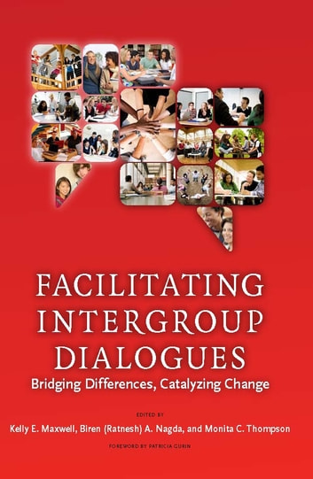 Facilitating Intergroup Dialogues - Bridging Differences, Catalyzing Change ebook by Kelly E. Maxwell,Biren Ratnesh Nagda,Monita C. Thompson
