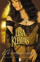 La antigua magia eBook by Lisa Kleypas