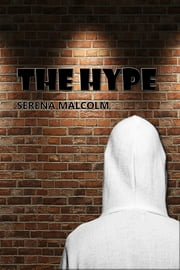 The Hype ebook by Serena Malcolm